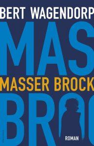 Masser Brock Bert Wagendorp